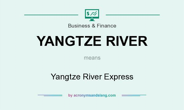 What does YANGTZE RIVER mean? It stands for Yangtze River Express