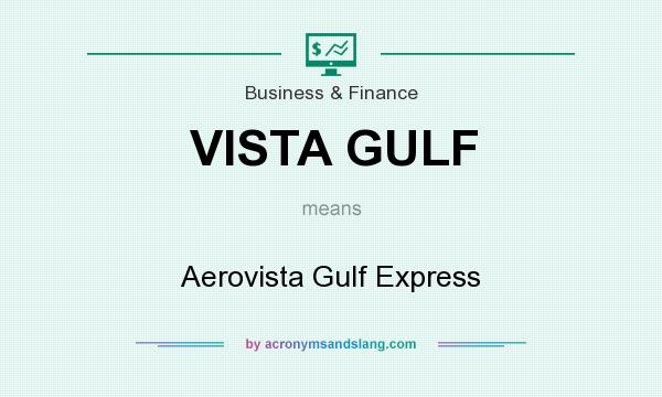 What does VISTA GULF mean? It stands for Aerovista Gulf Express