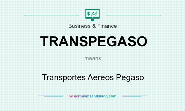 What does TRANSPEGASO mean? It stands for Transportes Aereos Pegaso