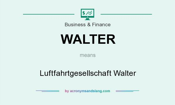 What does WALTER mean? It stands for Luftfahrtgesellschaft Walter