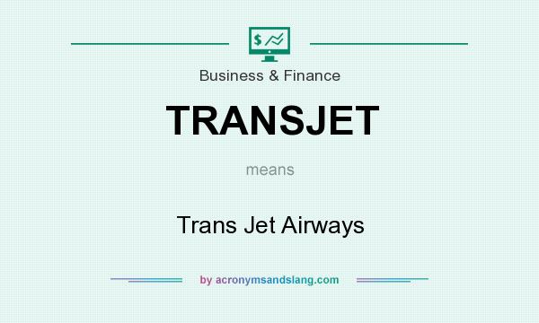 What does TRANSJET mean? It stands for Trans Jet Airways