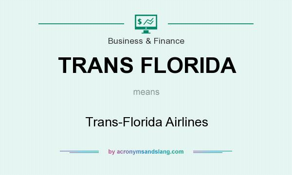 What does TRANS FLORIDA mean? It stands for Trans-Florida Airlines