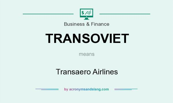 What does TRANSOVIET mean? It stands for Transaero Airlines