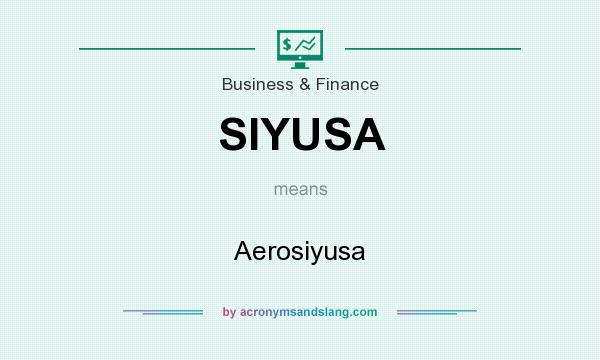 What does SIYUSA mean? It stands for Aerosiyusa