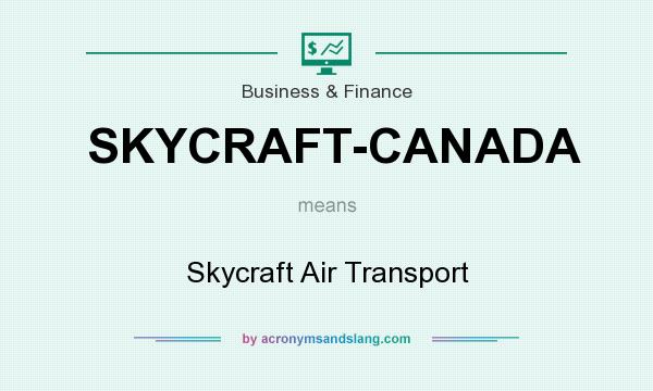 What does SKYCRAFT-CANADA mean? It stands for Skycraft Air Transport