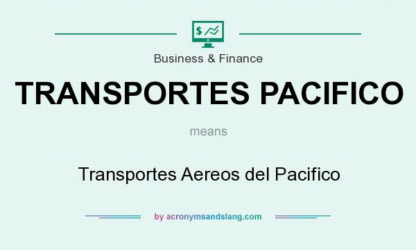 What does TRANSPORTES PACIFICO mean? It stands for Transportes Aereos del Pacifico