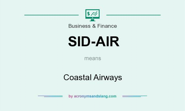 What does SID-AIR mean? It stands for Coastal Airways