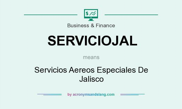 What does SERVICIOJAL mean? It stands for Servicios Aereos Especiales De Jalisco