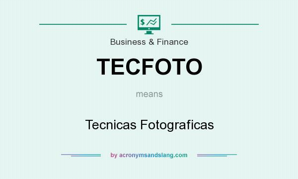 What does TECFOTO mean? It stands for Tecnicas Fotograficas