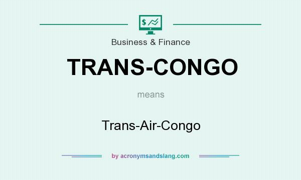What does TRANS-CONGO mean? It stands for Trans-Air-Congo