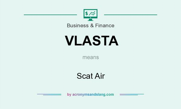 What does VLASTA mean? It stands for Scat Air