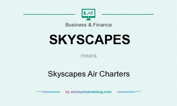 What does SKYSCAPES mean? It stands for Skyscapes Air Charters