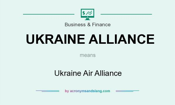 What does UKRAINE ALLIANCE mean? It stands for Ukraine Air Alliance