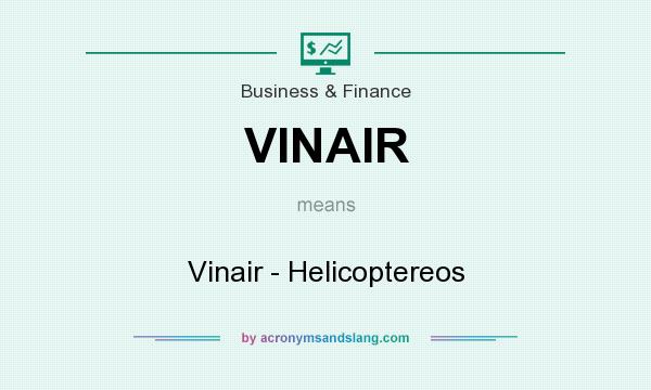 What does VINAIR mean? It stands for Vinair - Helicoptereos
