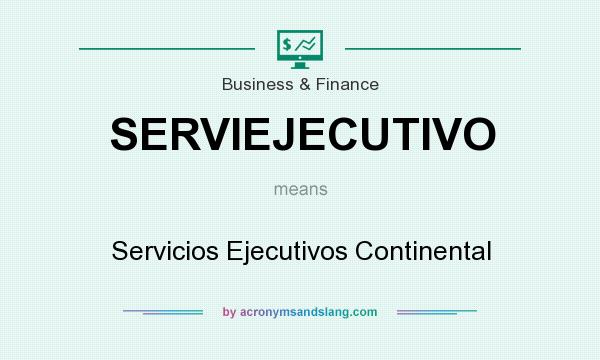What does SERVIEJECUTIVO mean? It stands for Servicios Ejecutivos Continental