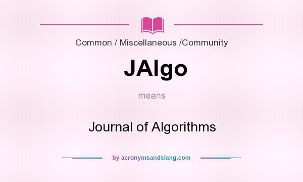 What does JAlgo mean? It stands for Journal of Algorithms