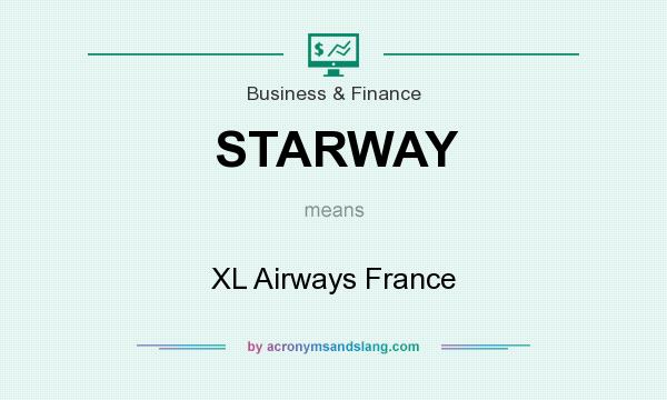 What does STARWAY mean? It stands for XL Airways France