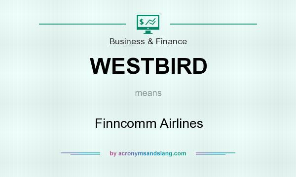 What does WESTBIRD mean? It stands for Finncomm Airlines