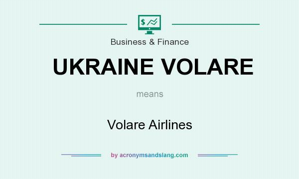 What does UKRAINE VOLARE mean? It stands for Volare Airlines
