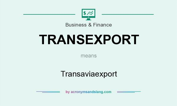 What does TRANSEXPORT mean? It stands for Transaviaexport
