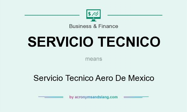 What does SERVICIO TECNICO mean? It stands for Servicio Tecnico Aero De Mexico