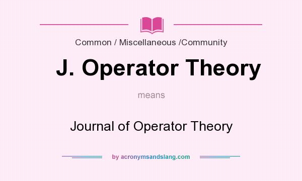 What does J. Operator Theory mean? It stands for Journal of Operator Theory