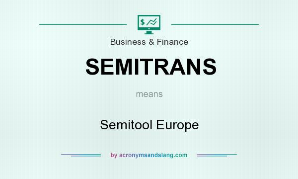 What does SEMITRANS mean? It stands for Semitool Europe