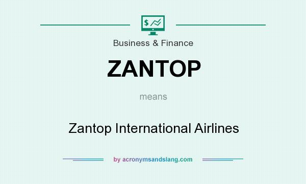 What does ZANTOP mean? It stands for Zantop International Airlines