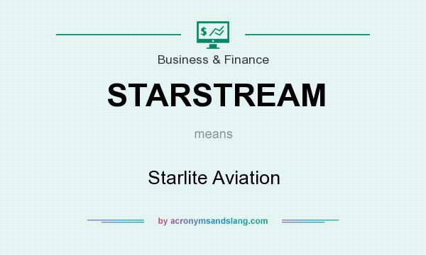 What does STARSTREAM mean? It stands for Starlite Aviation