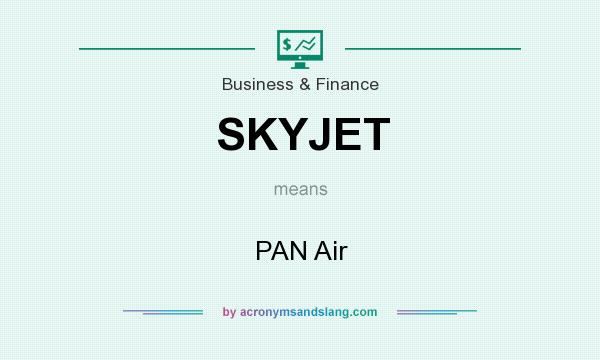 What does SKYJET mean? It stands for PAN Air