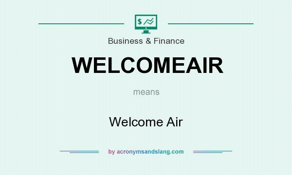 What does WELCOMEAIR mean? It stands for Welcome Air
