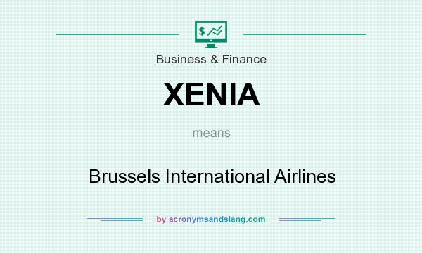 What does XENIA mean? It stands for Brussels International Airlines