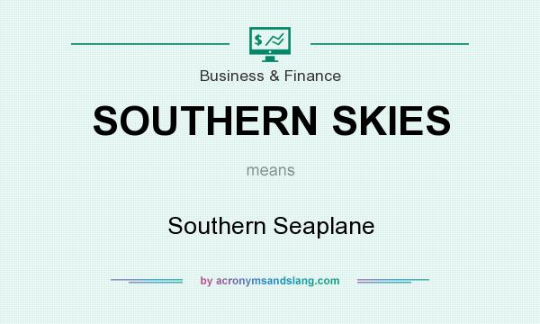 What does SOUTHERN SKIES mean? It stands for Southern Seaplane