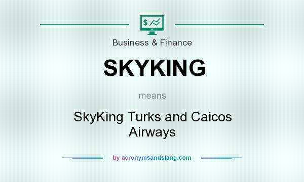 What does SKYKING mean? It stands for SkyKing Turks and Caicos Airways