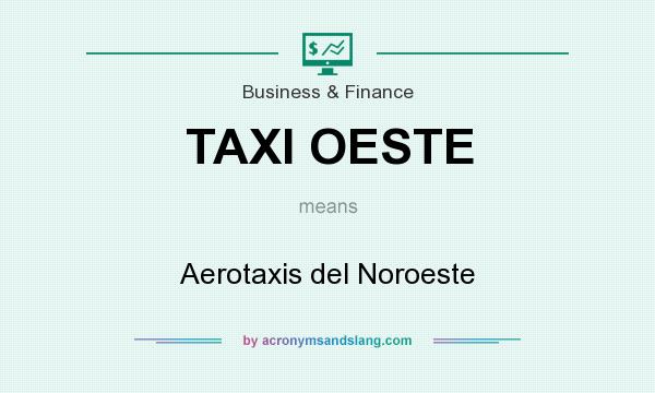 What does TAXI OESTE mean? It stands for Aerotaxis del Noroeste