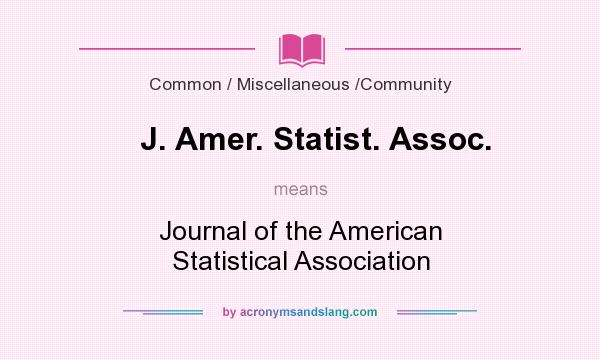 What does J. Amer. Statist. Assoc. mean? It stands for Journal of the American Statistical Association