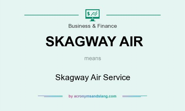 What does SKAGWAY AIR mean? It stands for Skagway Air Service