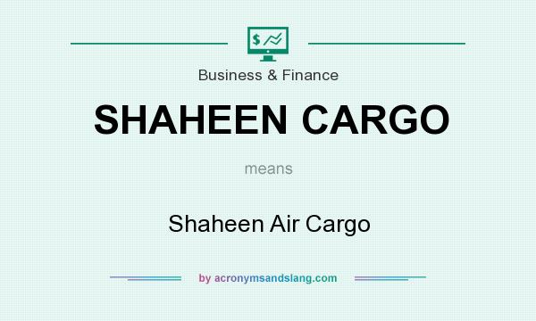 What does SHAHEEN CARGO mean? It stands for Shaheen Air Cargo