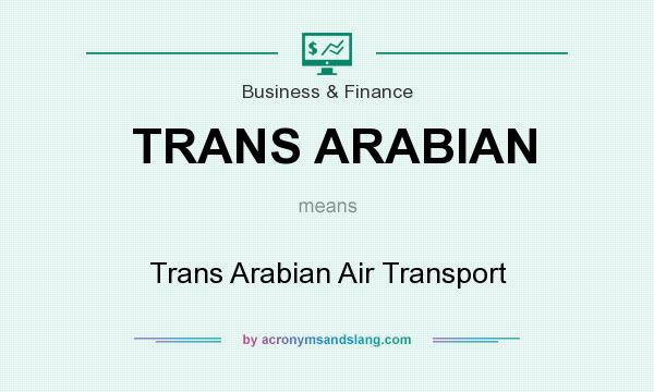What does TRANS ARABIAN mean? It stands for Trans Arabian Air Transport