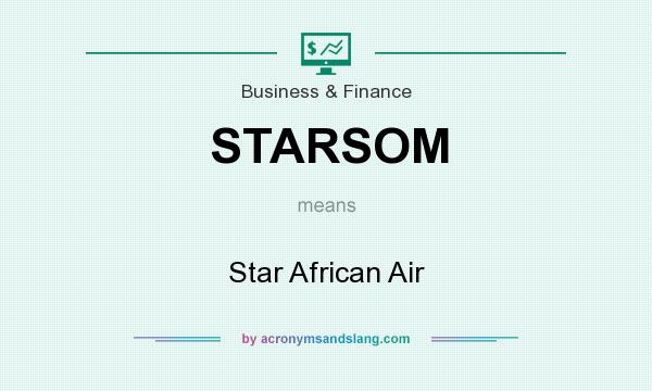 What does STARSOM mean? It stands for Star African Air