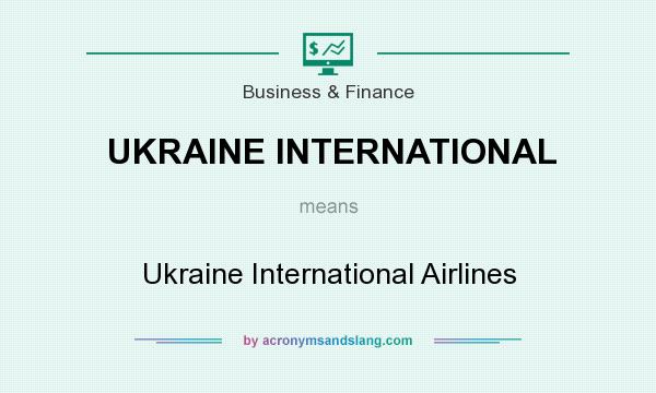 What does UKRAINE INTERNATIONAL mean? It stands for Ukraine International Airlines