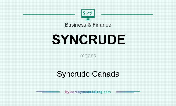 What does SYNCRUDE mean? It stands for Syncrude Canada