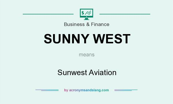 What does SUNNY WEST mean? It stands for Sunwest Aviation