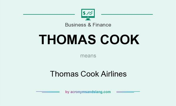 What does THOMAS COOK mean? It stands for Thomas Cook Airlines