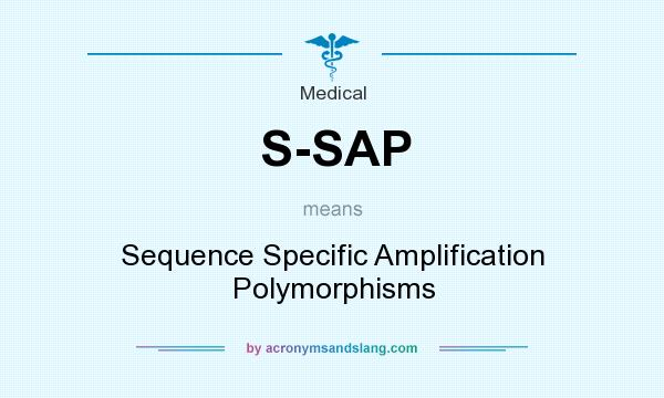 What does S-SAP mean? It stands for Sequence Specific Amplification Polymorphisms