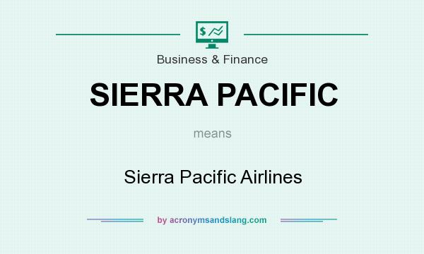 What does SIERRA PACIFIC mean? It stands for Sierra Pacific Airlines