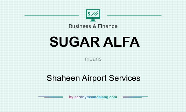What does SUGAR ALFA mean? It stands for Shaheen Airport Services