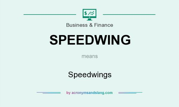 What does SPEEDWING mean? It stands for Speedwings