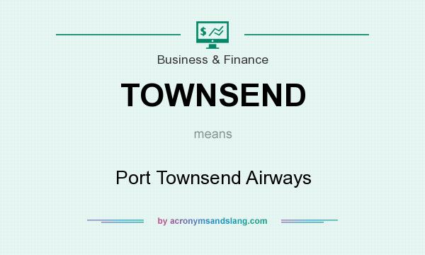 What does TOWNSEND mean? It stands for Port Townsend Airways