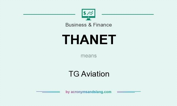 What does THANET mean? It stands for TG Aviation